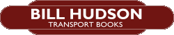 Bill Hudson Transport Books, extensive range of new and second hand transport books for the enthusiast