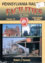 Pennsylvania Railroad Facilities in Color Volume 13