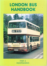 London Bus Handbook Part 2 Independents (5th Edition)
