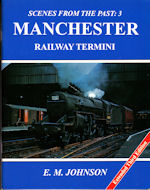 Scenes from the Past: 3 Manchester Railway Termini