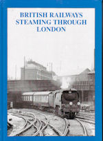 British Railways Steaming Through London