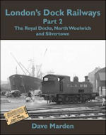 London's Dock Railways Part 2