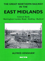 The Great Northern Railway in the East Midlands Vol 1