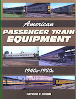 American Passenger Train Equipment 1940s - 1980s