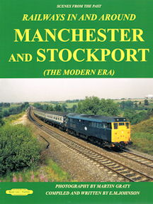 Scenes from the Past Railways in and around Manchester and Stockport