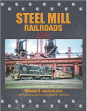 Steel Mill Railroads in Color Vol 6:Southern Style