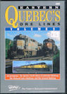 Eastern Quebec's Ore Lines Volume 2