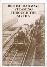 British Railways Steaming Through the Sixties Volume 4