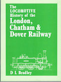 The Locomotive History of the London, Chatham & Dover Railway