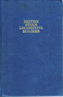 British Steam Locomotive Builders + Supplement