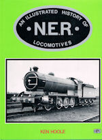 An Illustrated History of N. E. R Locomotives