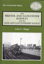 The Bristol and Gloucester Railway and the Avon and Gloucestershire Railway