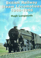 British Railway Steam Locomotives 1948 - 1968