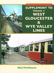 Supplement to Volume 1: West Gloucester & Wye Valley Lines
