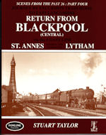 Scenes from the Past 26: Part Four Return From Blackpool (Central) via the Coast Line