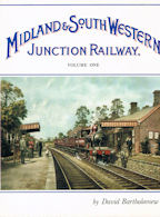 The Midland & South Western Junction Railway: Volume One
