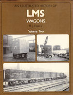 An Illustrated History of LMS Wagons Volumes One & Two