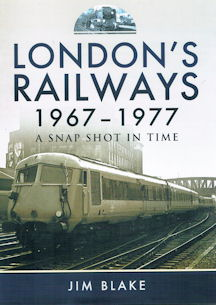 London's Railways 1967 - 1977