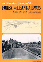 An Historical Survey of the Forest of Dean Railways