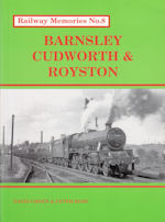 Railway Memories No 8 Barnsley Cudworth and Royston