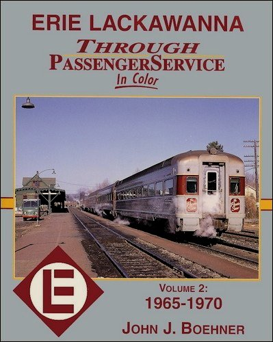 Erie Lackawanna Through Passenger Service in color Volume 2 1965-1970