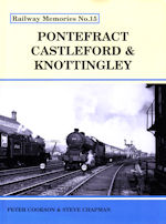 Railway Memories No. 15 Pontefract Castleford & Knottingley