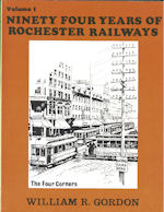 Ninety Four Years of Rochester Railways Volume 1