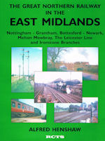 The Great Northern Railway in the East Midlands Vol 4