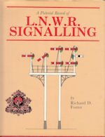 A Pictorial Record of L.N.W.R Signalling