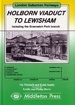 London Suburban Railways: Holborn Viaduct to Lewisham