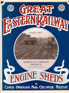 Great Eastern Railway Engine Sheds Part Two