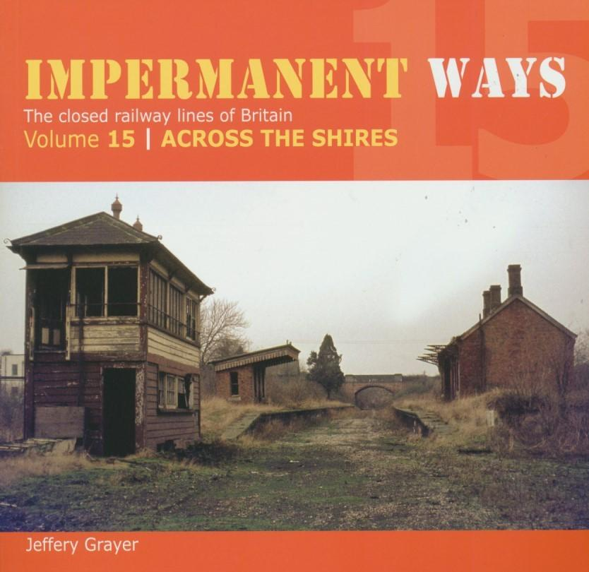 Impermanent Ways Volume 15: Across the Shires