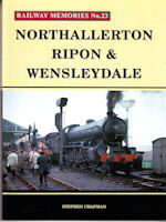 Railway Memories No. 23 Northallerton, Ripon & Wensleydale