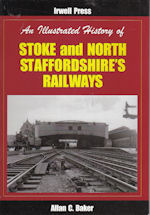 An Illustrated History of Stoke and North Staffordshire's Railways