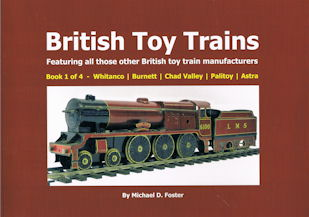 British Toy Trains-Book 1 of 4 - Whitanco-Burnett-Chad Valley-Palitoy-Astra
