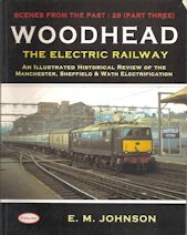 Scenes from the Past : 29 (Part Three) Woodhead The Electric Railway