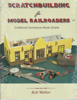 Scratchbuilders for Model Railroaders