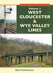 West Gloucester & Wye Valley Lines Revised & Enlarged Second Edition