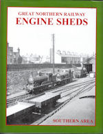 Great Northern Railway Engine Sheds Volume 1