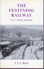 The Festiniog Railway Vol 1-History and Route