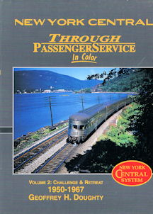 New York Central Through Passenger Services in Color - Volume 2 : Challenge & Retreat 1950-1967