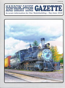 Narrow Gauge and Short Line Gazette May/June 2018