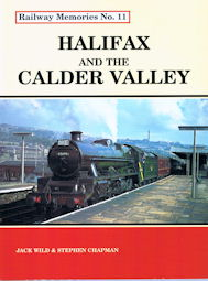 Railway Memories No. 11 Halifax and the Calder Valley