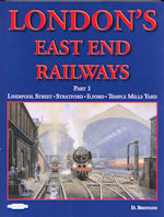 London's East End Railways Part 1 - Liverpool Street-Stratford-Ilford-Temple Mills Yard