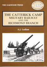 The Catterick Camp Military Railway and the Richmond Branch