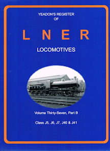 Yeadon's Register of LNER Locomotives Volume Thirty Seven, part B