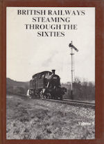 British Railways Steaming through the Sixties Volume 9