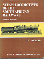 Steam Locomotives of the South African Railways Volume 1