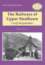 The Railways of Upper Strathearn:Crieff-Balquhidder