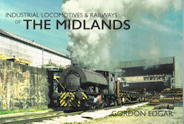 Industrial Locomotives & Railways of The Midlands